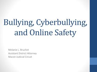 Bullying, Cyberbullying, and Online Safety