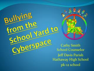 Bullying  from the  School Yard to  Cyberspace