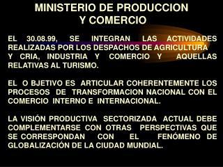 MINISTERIO DE PRODUCCION  Y COMERCIO