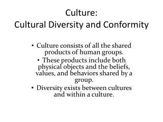 Culture: Cultural Diversity and Conformity
