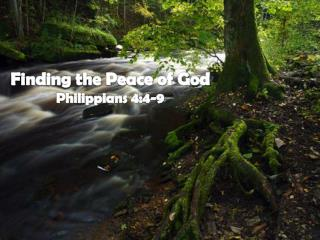 Finding the Peace of God Philippians 4:4-9