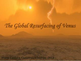 The Global Resurfacing of Venus