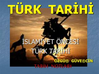T RK  TARIHI