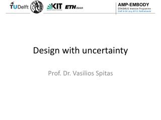 Design with uncertainty