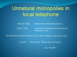 Unnatural monopolies in local telephone