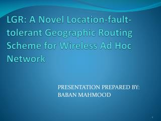 LGR: A Novel Location-fault-tolerant Geographic Routing Scheme for Wireless Ad Hoc Network