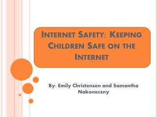 Internet Safety: Keeping Children Safe on the Internet