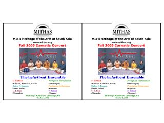 MIT's Heritage of the Arts of South Asia www.mithas.org Fall 2005 Carnatic Concert