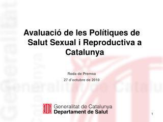Avaluació de les Polítiques de Salut Sexual i Reproductiva a Catalunya Roda de Premsa