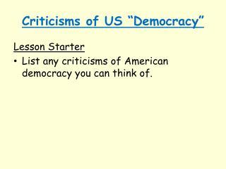 "Criticisms of US ""Democracy"""