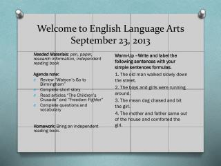 Welcome to English Language Arts September  23,  2013