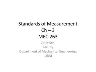 Standards of Measurement Ch � 3  MEC 263