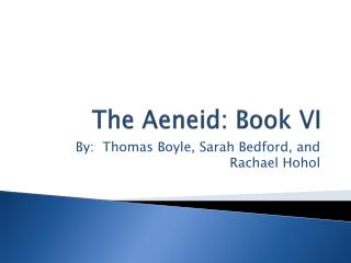 The  Aeneid : Book VI