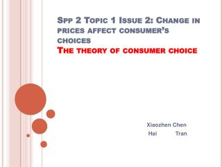 Spp  2 Topic 1 Issue 2: Change in prices affect consumer's choices The theory of consumer choice