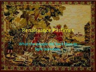 Renaissance Pastimes