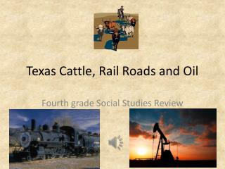 Texas Cattle, Rail Roads and Oil