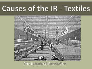 Causes of the IR - Textiles