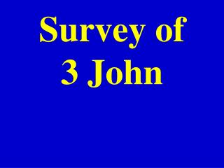 Survey of 3 John