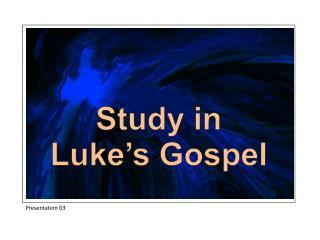 Study in Luke's Gospel