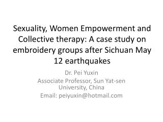 Dr. Pei  Yuxin Associate Professor, Sun  Yat-sen  University,  China Email : peiyuxin@hotmail.com