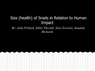 Size (health) of Snails in Relation to Human Impact