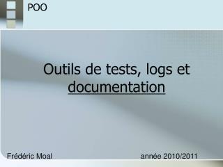 Outils de tests, logs et  documentation