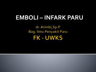 dr.  Arimbi,Sp.P Bag.  Ilmu Penyakit Paru FK - UWKS