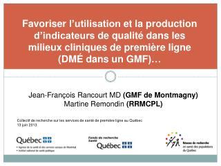 Jean-François  Rancourt  MD  ( GMF  de  Montmagny ) Martine  Remondin ( RRMCPL )