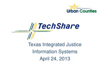 Texas Integrated Justice  Information Systems April 24, 2013