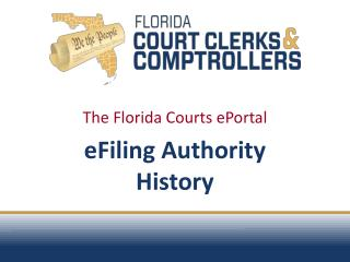 The Florida Courts ePortal eFiling Authority History