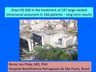 Ronie  Leo  Piske , MD, PhD Hospital  Beneficência  Portuguesa de São Paulo,  Brasil