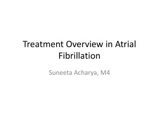 Treatment Overview in Atrial Fibrillation