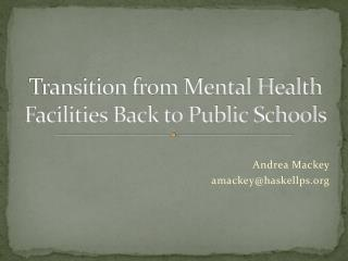 Transition from Mental Health Facilities Back to Public Schools