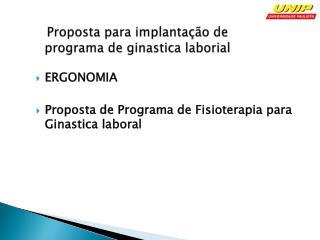 Proposta para implanta��o de programa de  ginastica laborial