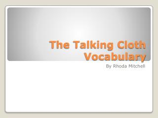 The Talking Cloth Vocabulary