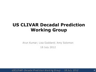 US CLIVAR Decadal Prediction Working Group