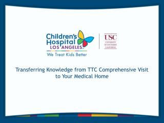 Transferring  Knowledge from TTC Comprehensive Visit to Your Medical Home