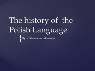 The history of  the Polish Language