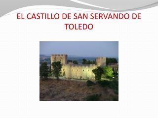 EL CASTILLO DE SAN SERVANDO DE TOLEDO