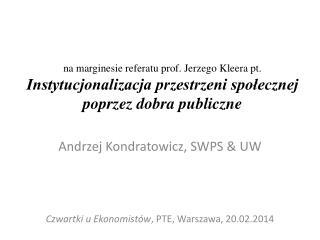 Andrzej Kondratowicz, SWPS & UW Czwartki u Ekonomistów , PTE, Warszawa, 20.02.2014