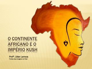 O continente africano e o império  Kush