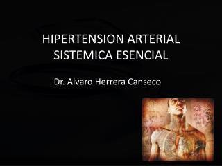 HIPERTENSION ARTERIAL SISTEMICA ESENCIAL