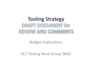 Tooling Strategy DRAFT DOCUMENT for  REVIEW AND COMMENTS
