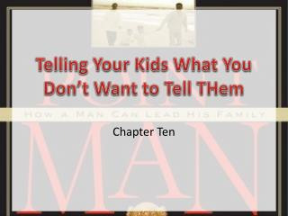 Telling Your Kids What You Don't Want to Tell  THem