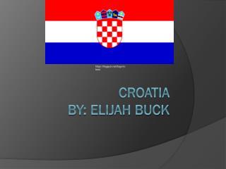 Croatia  by: Elijah buck