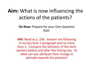 Aim:  What is now influencing the actions of the patients?
