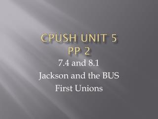 CPUSH unit 5 PP 2