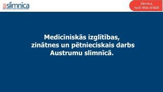 Medicīniskās izglītības,  zinātnes un pētnieciskais darbs Austrumu slimnīcā.
