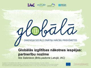 Globālās izglītības nākotnes iespējas: partnerību nozīme