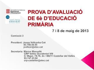 PROVA D'AVALUACIÓ  DE 6è D'EDUCACIÓ PRIMÀRIA